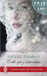 Celle Que J'Attendais de Sherry Thomas PDF