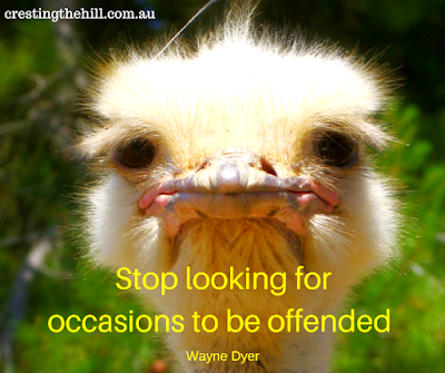 Stop looking for occasions to be offended - Wayne Dyer
