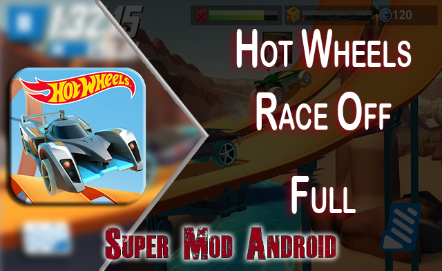 Super Mod Android Hot Wheels Race Off 1 1 11277 Mod