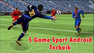 5 Game Olahraga Populer dan Terbaik Di Android