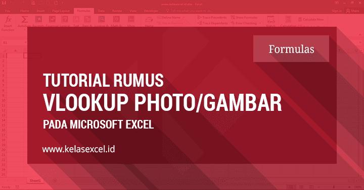 Rumus Vlookup Gambar atau Mencari Gambar Otomatis Pada Tabel Excel