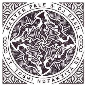 Master Fale & Dash – Ndzawziva (Christos Fourkis Remix) Ft. Toshi