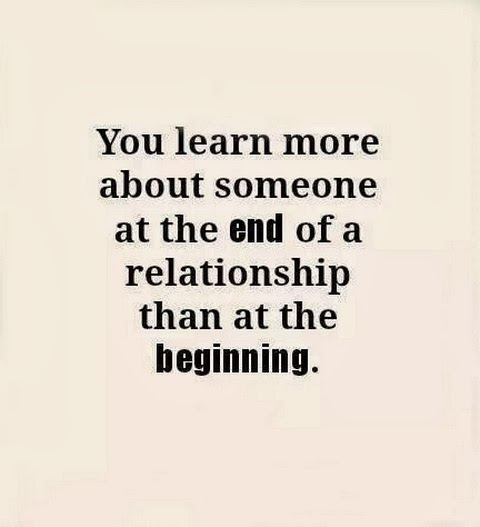 Love Quotes Ending Relationship: You Learn More About Someone At The End Of A Relationship