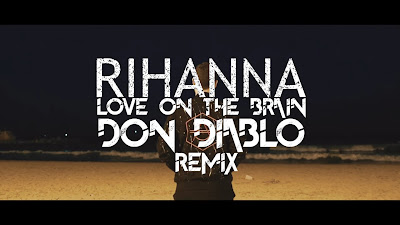 Rihanna - Love On The Brain ( Don Diablo #Remix )[ #Official #Music #Video ]