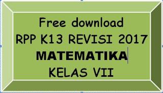 File Pendidikan DOWNLOAD GRATIS RPP MATEMATIKA KELAS VII SMP/MTs K-13 REVISI 2017 LENGKAP