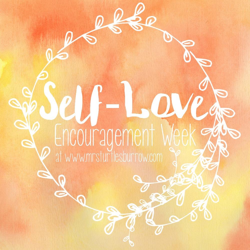 5 Things People With Self Love Do  >> Mrs Turtle S Burrow Self Love Encouragement Week