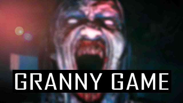 GRANNY HORROR GAME, granny game, horror game for android, best horror game