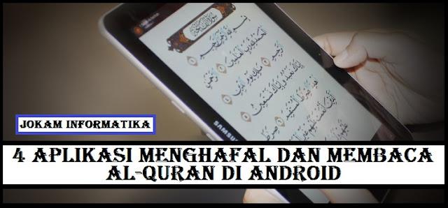 Top 4 Aplikasi Mempermudah Menghafal Dan Membaca Al-Quran Di Android - JOKAM INFORMATIKA