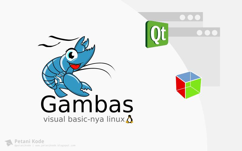 Belajar pemrograman visual basic di linux dengan Gambas (Visual basic-nya linux)