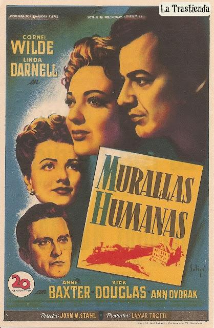 Programa de Cine - Murallas Humanas - Cornel Wilde - Linda Darnell - Kirk Douglas