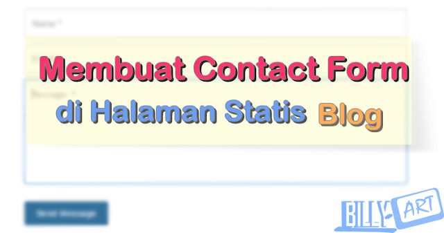 Cara Membuat Contact Form di Halaman Statis Blog