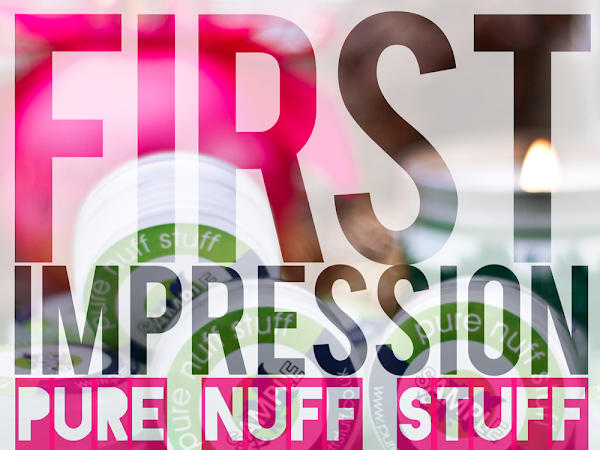 First Impression: Pure Nuff Stuff мостри