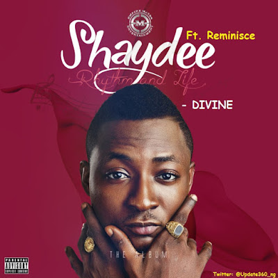 "PHOTO: Shaydee Ft. Reminisce- ""Divine"""
