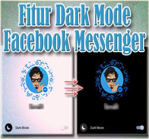 Cara Mengaktifkan Fitur Facebook Messenger Dark Mode (Mode Gelap)