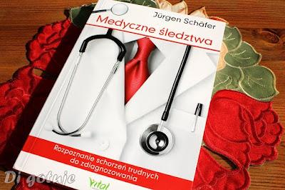 Medyczne śledztwa. Rozpoznanie schorzeń trudnych do zdiagnozowania - recenzja