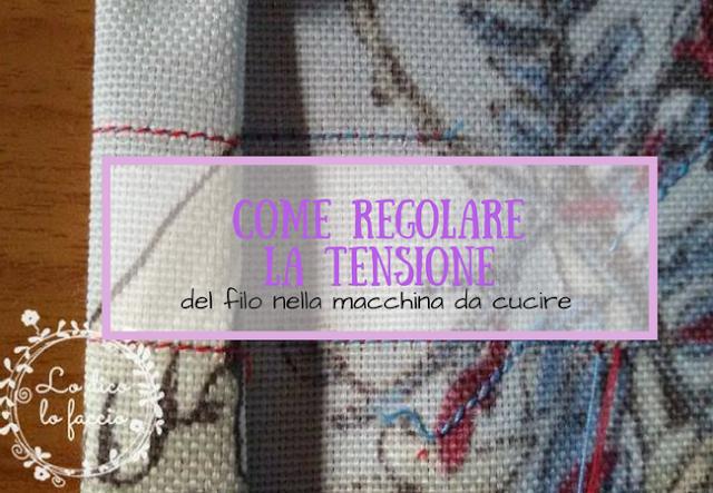 Come regolare la tensione nella macchina da cucire [fototutorial]