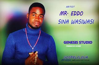 Audio : Mr Edo (Eddo) - Sina Wasiwasi | Download