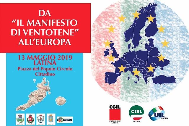"""CGIL, CISL E UIL LATINA: DA """"IL MANIFESTO DI VENTOTENE"""" ALL'EUROPA, 13 MAGGIO 2019"""