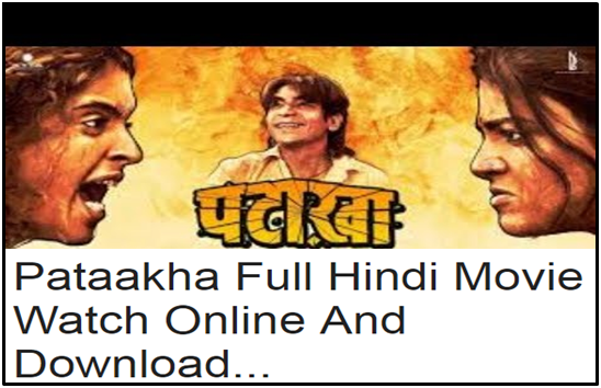 Pataakha Full Hindi Movie Watch Online And Download