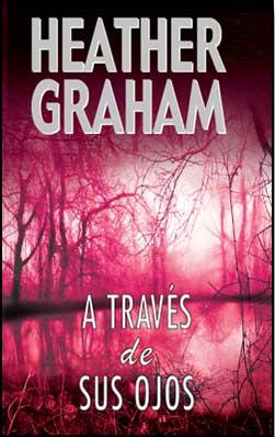 Heather Graham - A través de sus ojos