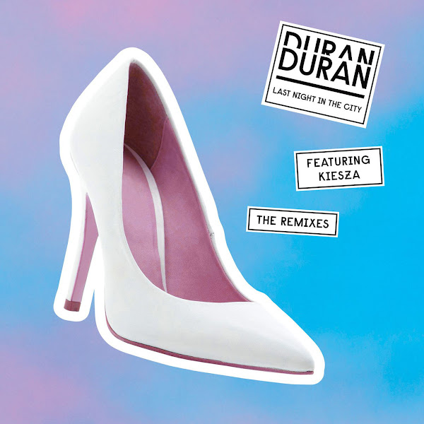 Duran Duran - Last Night in the City (feat. Kiesza) [The Remixes] - EP Cover