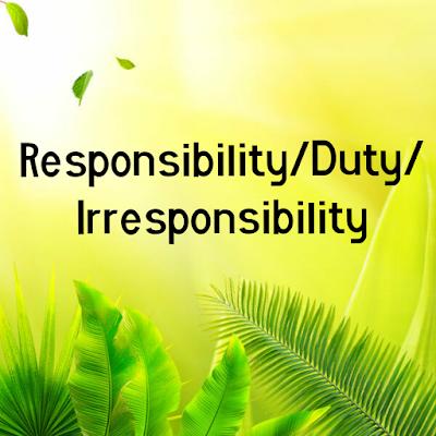 Responsibility/ Duty