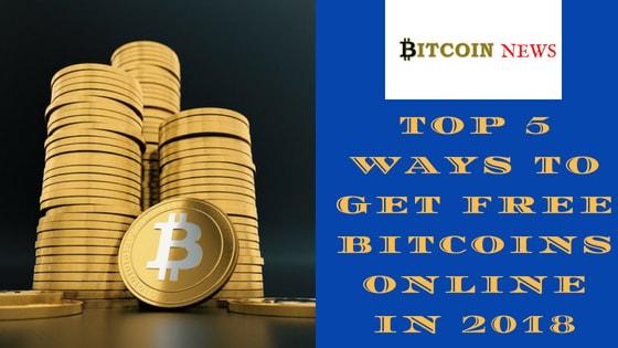 5 Ways to Get Free Bitcoins online in 2018