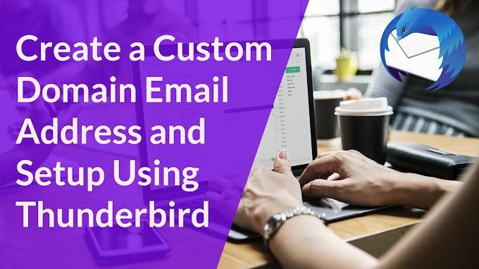 How to Create Custom Domain and Setup Using Mozilla Thunderbird