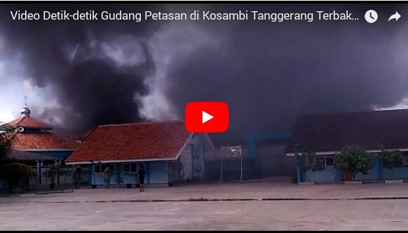 Mencekam! Detik-detik Gudang Petasan di Kosambi Meledak dan Terbakar