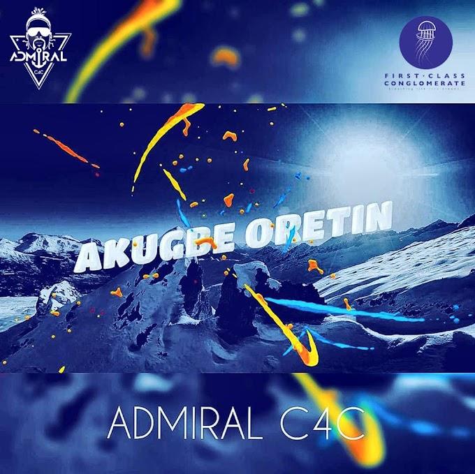 DOWNLOAD MP3: Admiral C4C – Akugbe Oretin