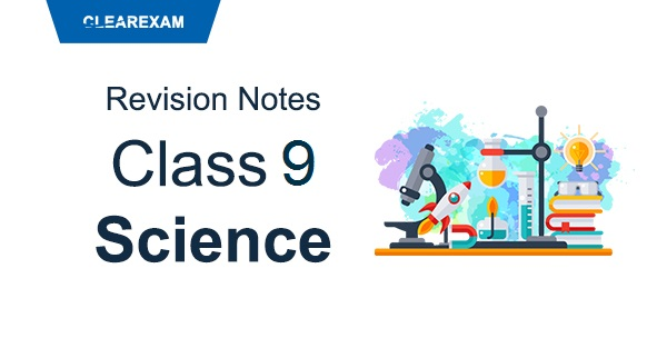 Class 9 Science Revision Notes