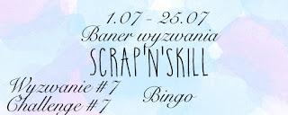 http://scrapandskill.blogspot.ie/2016/07/wyzwanie-7-bingo-challenge-7-bingo.html