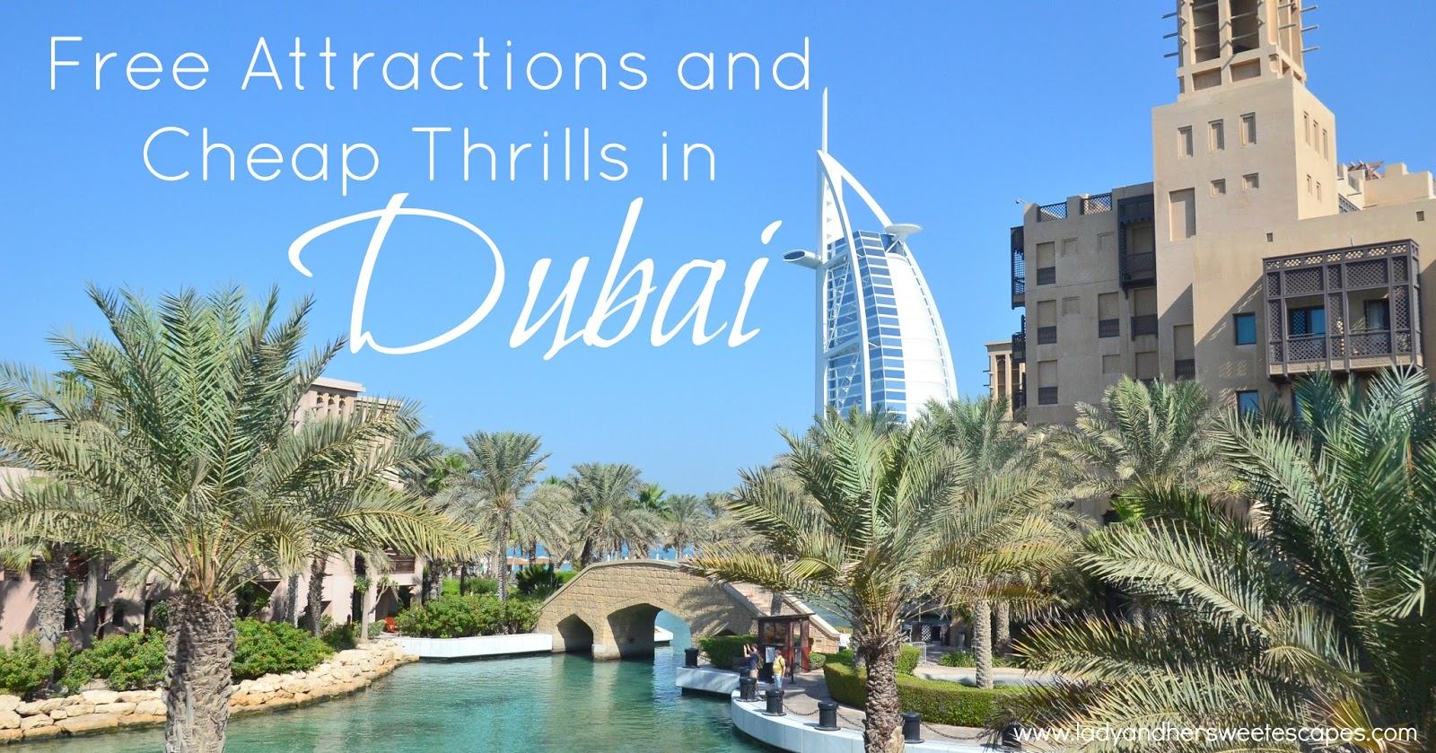 Free Attractions And Cheap Thrills In Dubai Lady Her Sweet Escapes