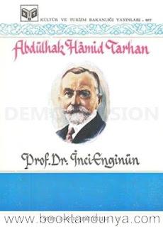 İnci Enginün - Abdulhak Hamid Tarhan (Türk büyükleri dizisi:19)