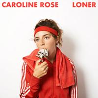 The Top 50 Albums of 2018: 50. Caroline Rose - Loner