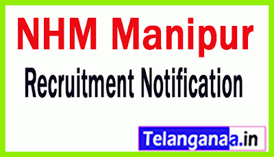 National Health Mission NHM Manipur Recruitment Notification