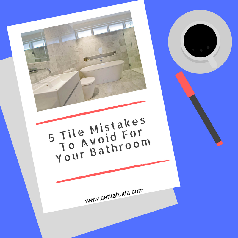 5 Tile Mistakes To Avoid For Your Bathroom
