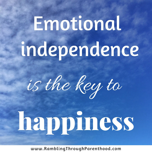 Emotional independence is the key to happiness