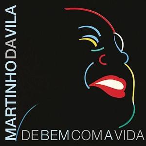 Martinho da Vila De Bem Com a Vida 2016 Martinho da Vila De Bem Com a Vida 2016