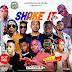 Mixtapes: Shake it Mix Hosted By Dj Khayslay  |  (@DjKhayslay @Excelofficial2)
