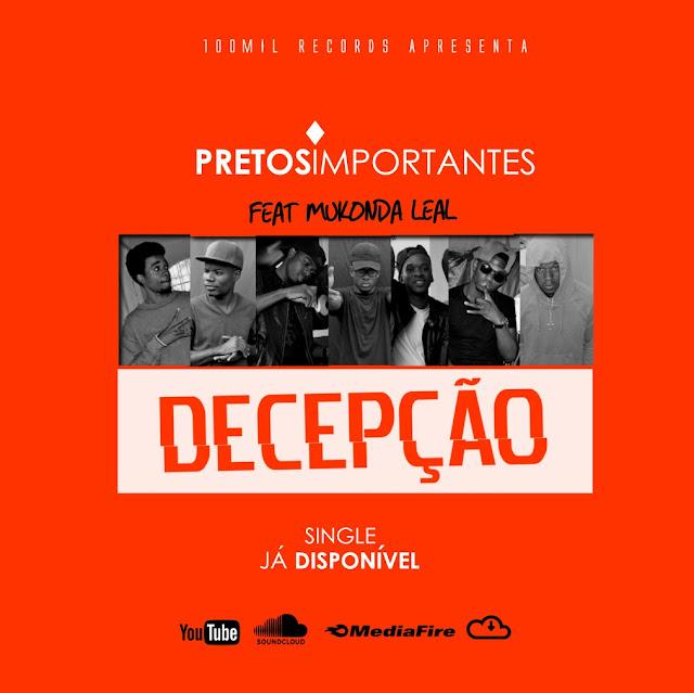 Pretos Importantes - Decepção (Feat Mukonda Leal)