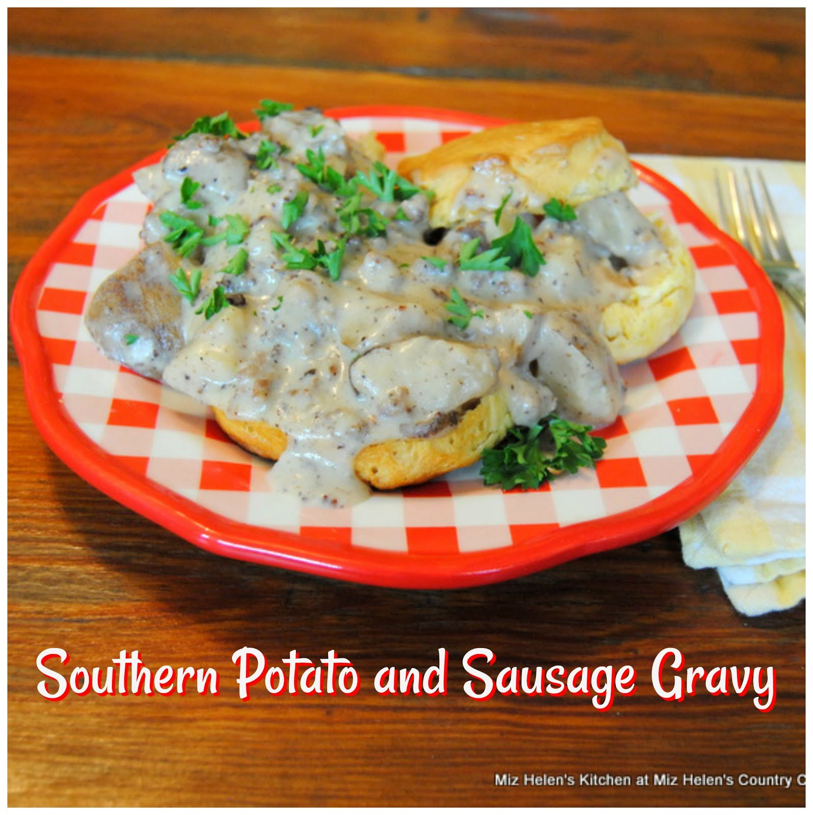 Southern Potato & Sausage Gravy with Buttermilk Biscuits