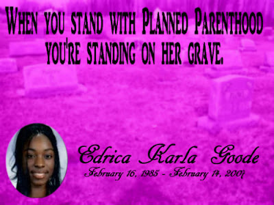 Muted, pink tinted, blurred image of cemetery with text overlaid: When you stand with Planned Parenthood, you're standing on her grave. Edrica Karla Goode, February 16, 1985 - February 14, 2004