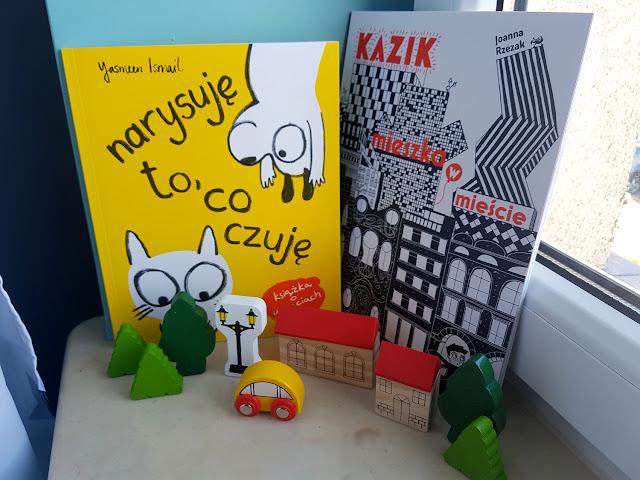 Narysuję to, co czuję - yasmeen ismail - Kazik mieszka w mieście - Joanna Rzezak - Nasza Księgarnia - książeczki dla dzieci