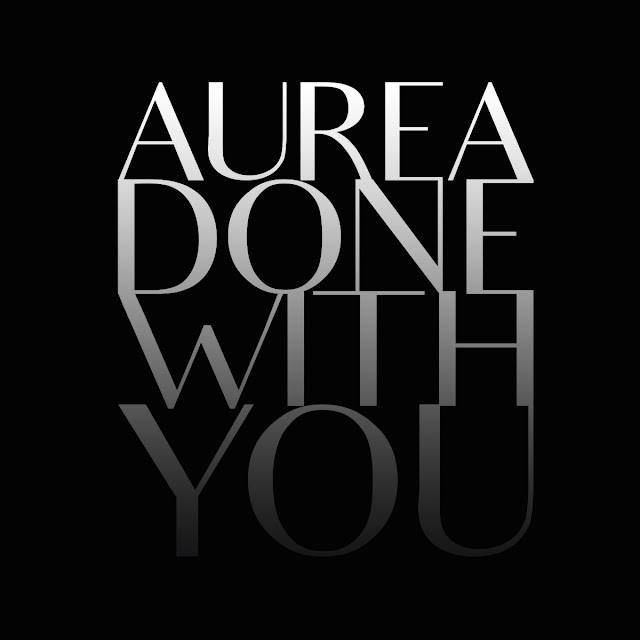 Done with You | Aurea