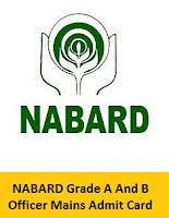 NABARD Grade A And B Officer Mains Admit Card