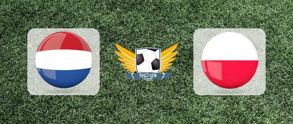 هولندا وبولندا بث مباشر