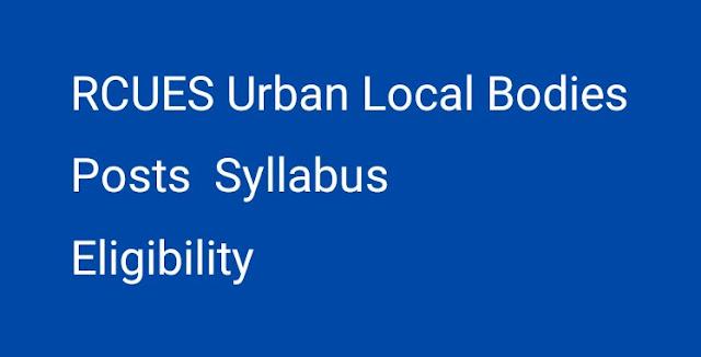 RCUES Urban Local Bodies Posts Syllabus Eligibility