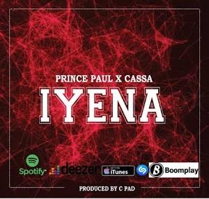 Download Audio | Prince Paul X Cassa – Iyena