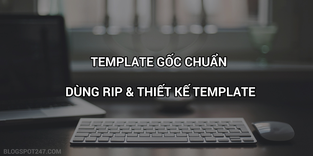 template gốc blogspot